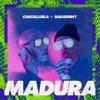 Cosculluela Ft. Bad Bunny - Madura (Antonio Colaña & Dj Nev 2018 Rmx)