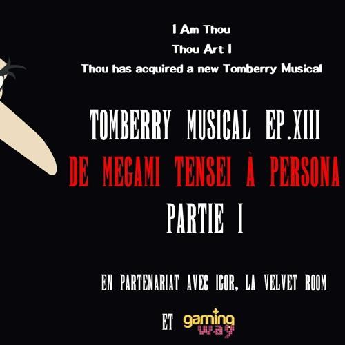 Tomberry Musical Ep.13 - De Megami Tensei à Persona (Partie 1)