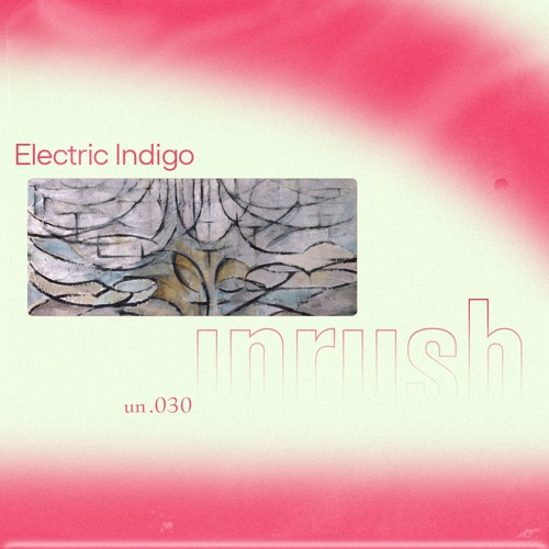 030 - Unrushed by Electric Indigo