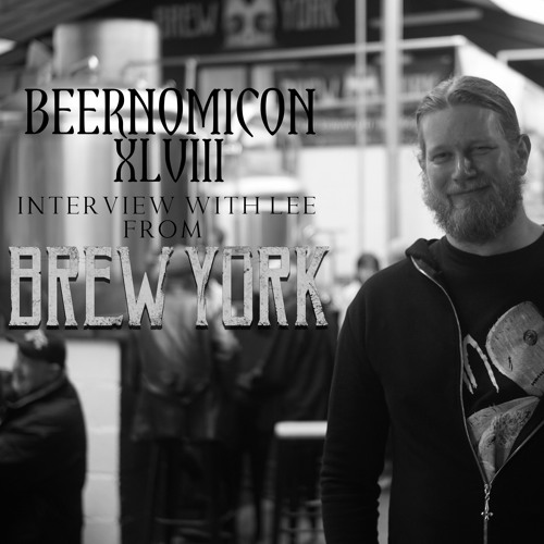Beernomicon XLVIII - Interview with Lee of Brew York