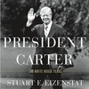 Interview with Ambassador Eizenstat, Author of President Carter: The White House Years (Part 2 of 4)