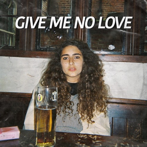 Give Me No Love (Prod. Gabriel Gifford)