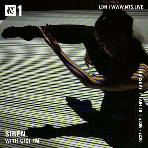 NTS: SIREN w/ GiGi FM - 19.04.18