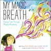 MY MAGIC BREATH by Nick Ortner and Alison Taylor