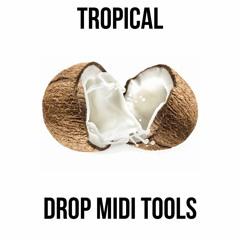 Tropical House/POP Drop MIDI TOOLS FREE DOWNLOAD Click BUY