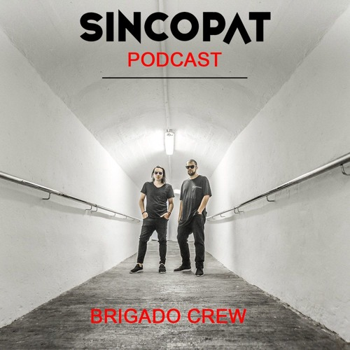 Brigado Crew - Sincopat Podcast 231