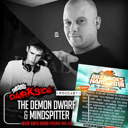 Twisted's Darkside Podcast 292 - THE DEMON DWARF & MINDSPITTER - Ibiza Goes Hard Promo Mix #6