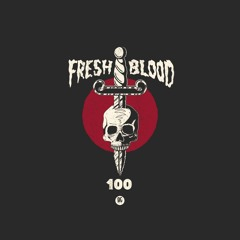 FRESH BLOOD 100 Mixed by Borgore