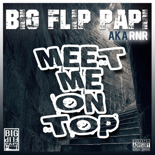 Big Flip Papi - Meet Me On Top