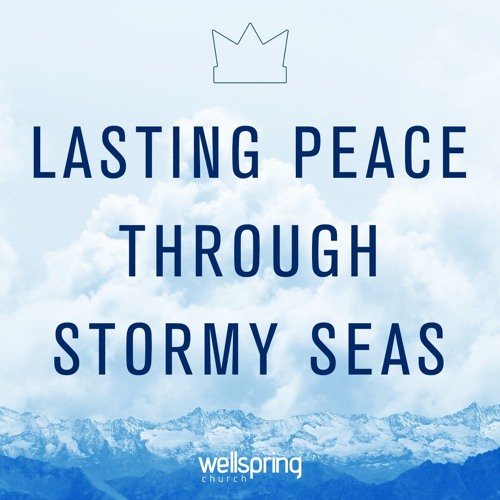 Lasting Peace Through Stormy Seas | Pastor Steve Gibson