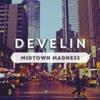 Develin - Midtown Madness