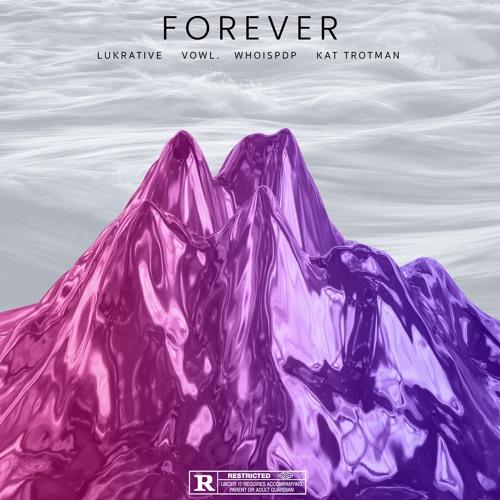 Forever ft. Vowl. WHOISPDP & Kat Trotman
