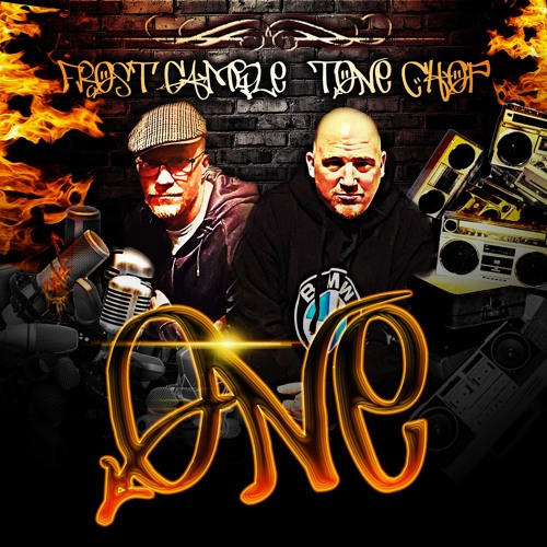 "Tone Chop & Frost Gamble ""ONE"""
