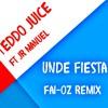 Teddo Juice ft Jr Manuel - Unde Fiesta Ta (Fai-Oz Remix)