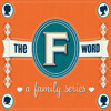 The F Word - A Family Series - Week 4 - Brothers and Sisters