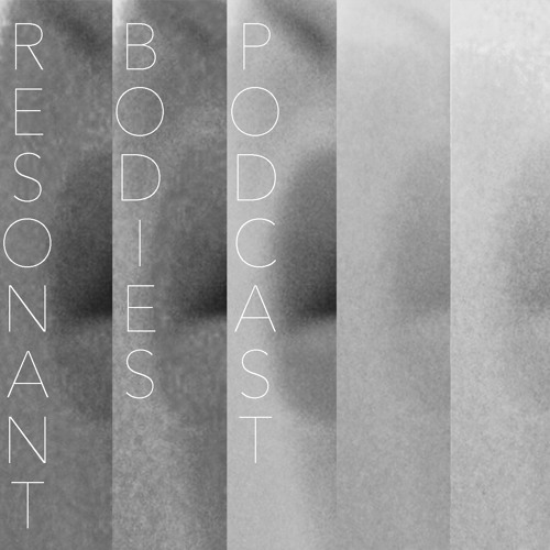 Resonant Bodies Podcast Episode 31: Christine Schneider (Banff SE)