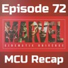 72. Marvel C.U. Recap with Austin Neiman and Gianna Noonan