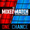 WWE: One Chance (Mixed Match Challenge) +AE (Arena Effect)