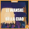Le Wanski - Bella Ciao (Music video)