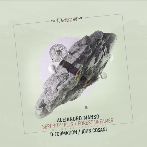 Alejandro Manso - Serenity Hills (incl. D-Formation, John Cosani remixes)