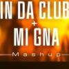 Mi Gna 🔥 In Da Club🔥 Rockstar 🎧Dj Skot Mashup Remix🎧