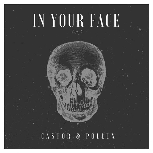 Castor & Pollux - In Your Face (Original Mix)