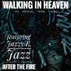 Walking in Heaven (Featuring Jazzy E. Jazz)