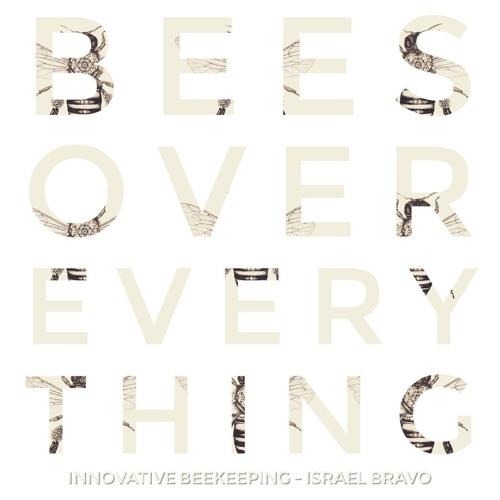 #117 | Bees Over Everything: Innovative Beekeeping w/ Israel Bravo