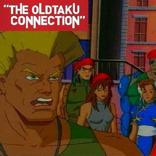 The Oldtaku Connection Episode 105: USA Network's Street Fighter Cartoon (Episodes 1 – 4 Commentary)