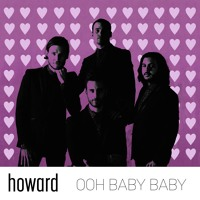 Howard - Ooh Baby Baby
