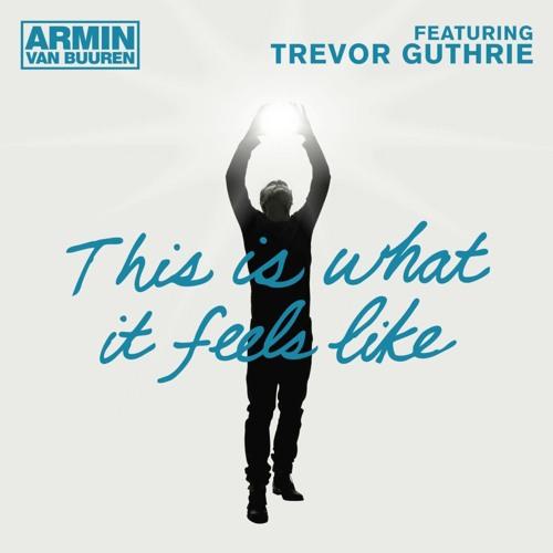 Armin van Buuren - This Is What It Feels Like (feat. Trevor Guthrie)(Bahanos Remix)