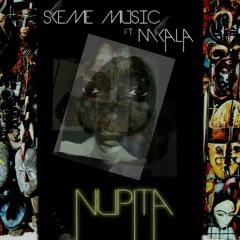 Nupita ~ Skeme Music ft Mkala