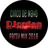 DJordan - Cinco De Mayo Party Mix 2018