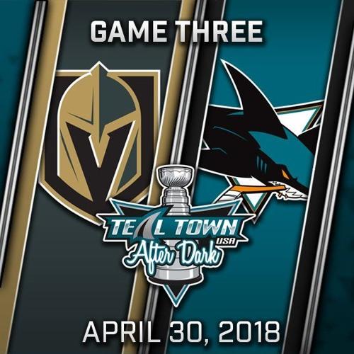 Teal Town USA After Dark (Postgame) West 2nd Round - Game 3 - Sharks @ Golden Knights - 4-30-2018