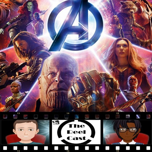 Infinity War And The MCU - The Reel Cast