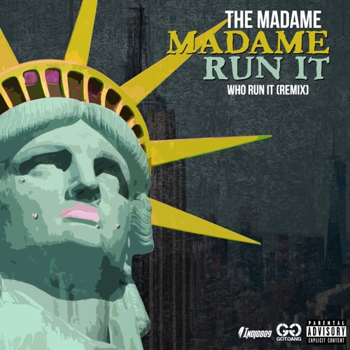 Madame Run It (Who Run it Remix)