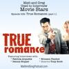 Episode 002 - True Romance - Part 1