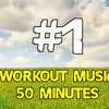 Workout Music 50 Minutes #1