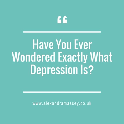 Have You Ever Wondered Exactly What Depression Is?
