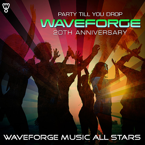 WMAS - Waveforge 20th Anniversary (Party Till You Drop)