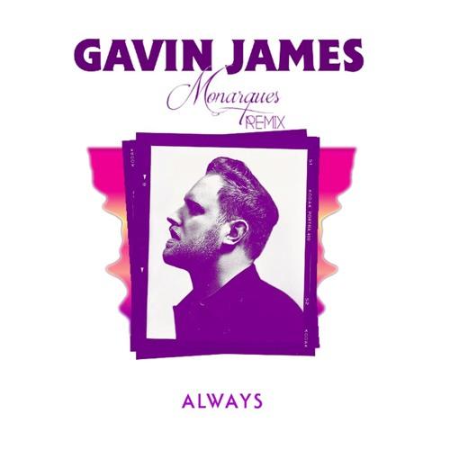 Gavin James - Always (MONARQUES Remix)