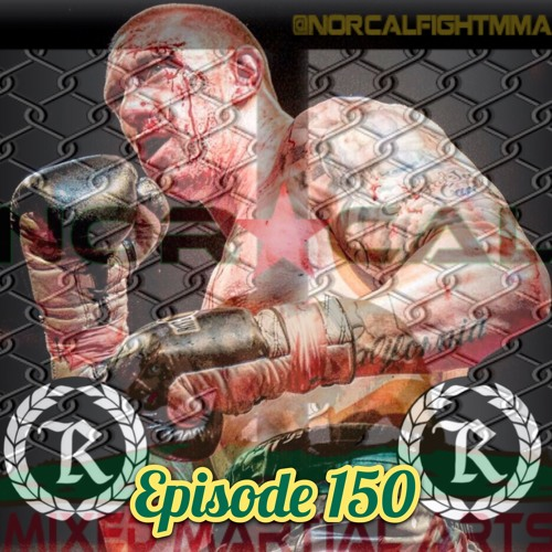 "Episode 150: @norcalfightmma Podcast Featuring Blake ""The Beast"" McKernan"