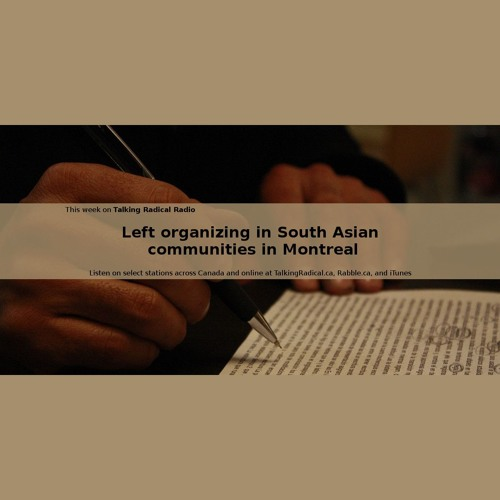 Left organizing in South Asian communities in Montreal