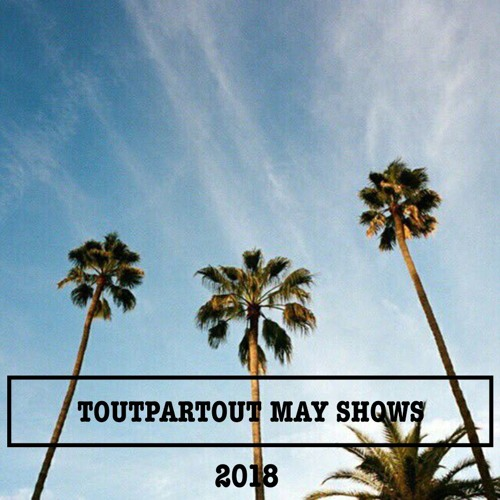 TOUTPARTOUT - May playlist