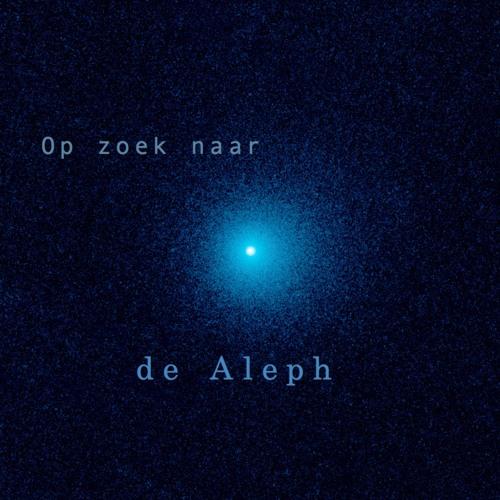 Op Zoek Naar De Aleph