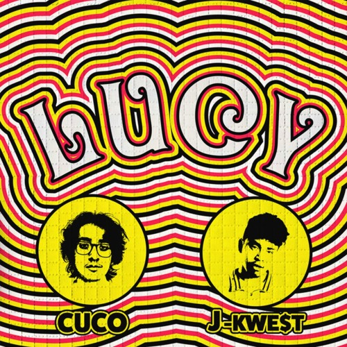 Lucy ft. J-Kwe$t