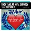 Download Yinon Yahel Ft Maya Simantov - Take The World (Nacho Chapado & Ivan Gomez Anthem Mix) Mp3