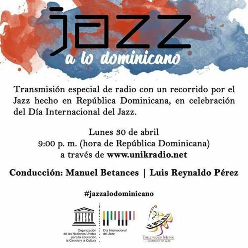 Jazz A Lo Dominicano - 043018 UniK Radio.