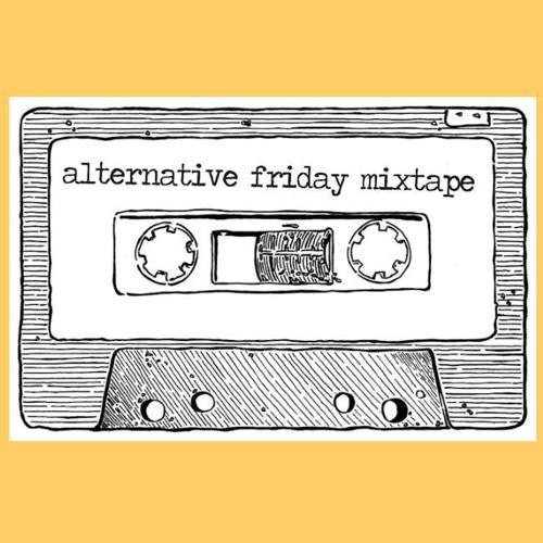 The Alternative Friday Mixtape - May 18