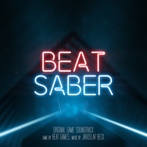 Beat Saber (Original Game Soundtrack) by Jaroslav Beck